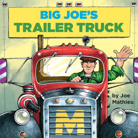 Big Joe's Trailer Truck by Joe Mathieu