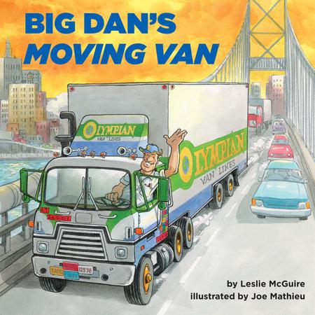 Big Dan's Moving Van by Leslie McGuire