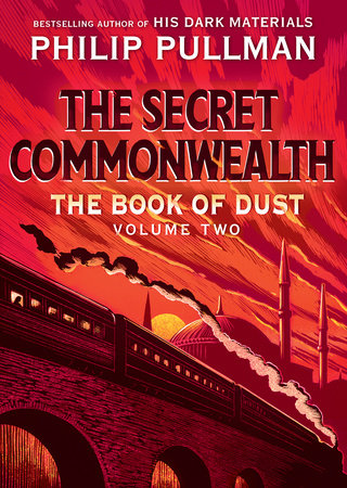 The Book of Dust: The Secret Commonwealth (Book of Dust, Volume 2) by Philip Pullman