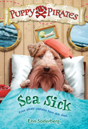 Puppy Pirates #4: Sea Sick by Erin Soderberg