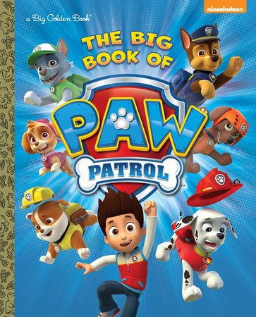 The Big Book of Paw Patrol (Paw Patrol) by Golden Books