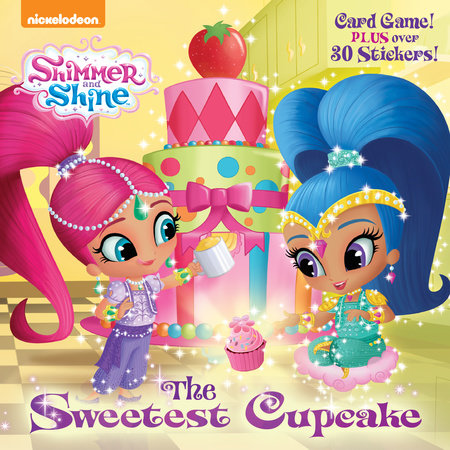 The Sweetest Cupcake (Shimmer and Shine) by Mary Tillworth