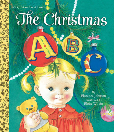 The Christmas ABC by Florence Johnson; illustrated by Eloise Wilkin