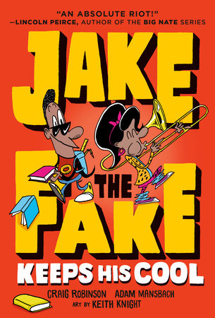 Jake the Fake Keeps His Cool by Adam Mansbach,Craig Robinson