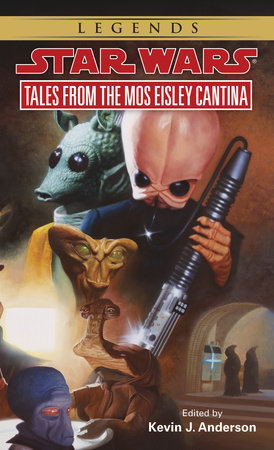 Tales from Mos Eisley Cantina: Star Wars Legends by Kevin Anderson