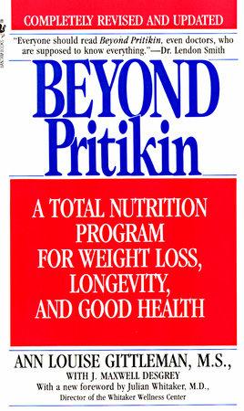 Beyond Pritikin by Ann Louise Gittleman, Ph.D., CNS