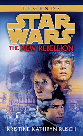 The New Rebellion: Star Wars Legends by Kristine Kathryn Rusch