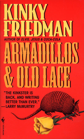 Armadillos and Old Lace by Kinky Friedman