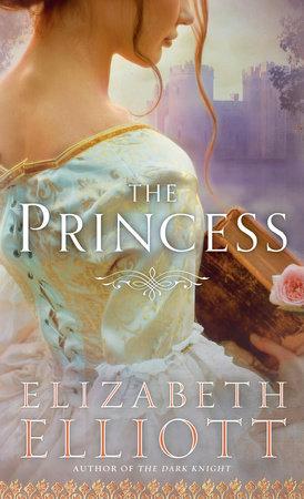 The Princess by Elizabeth Elliott
