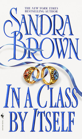 In a Class by Itself by Sandra Brown