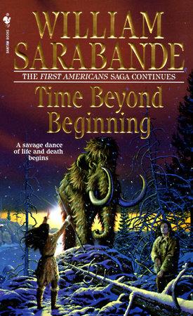 Time Beyond Beginning by William Sarabande