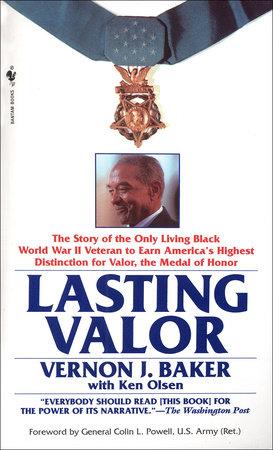 Lasting Valor by Vernon J. Baker and Ken Olsen