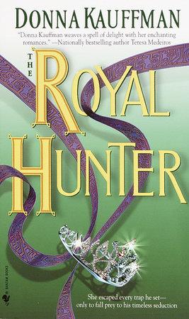 The Royal Hunter by Donna Kauffman