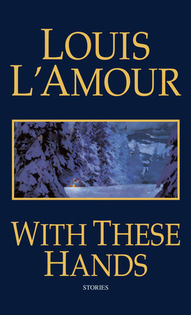 With These Hands by Louis L'Amour