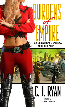Burdens of Empire by C.J. Ryan