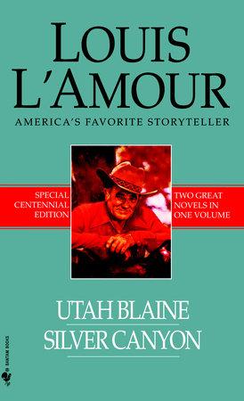 Utah Blaine/Silver Canyon by Louis L'Amour