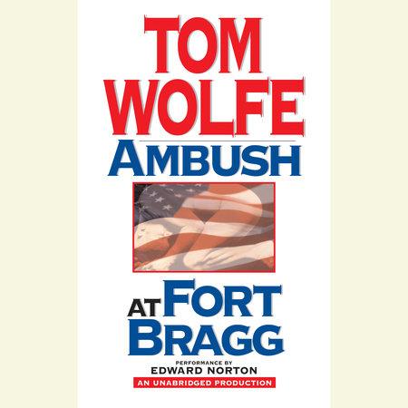 Ambush at Fort Bragg by Tom Wolfe