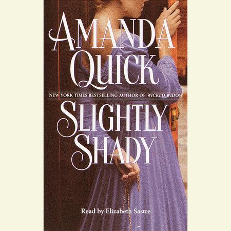 Slightly Shady by Amanda Quick