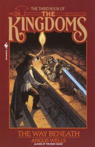The Way Beneath: Kingdoms, Book 3