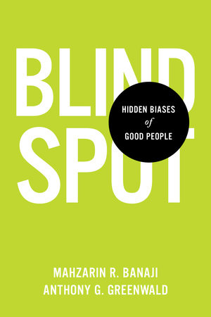 Blindspot by Mahzarin R. Banaji and Anthony G. Greenwald
