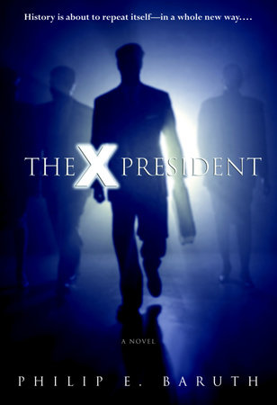 The X President by Philip Baruth