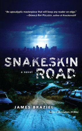 Snakeskin Road by James Braziel