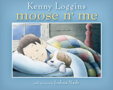 Moose n' Me by Kenny Loggins