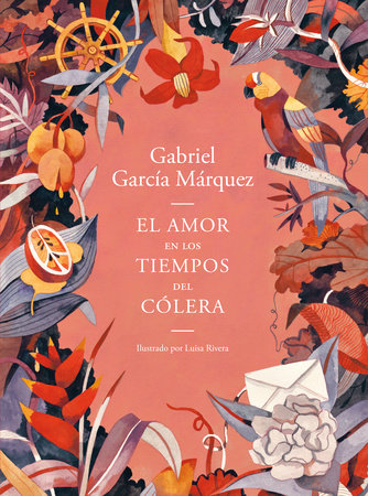 El amor en los tiempos del cólera (Edición ilustrada) / Love in the Time of Cholera (Illustrated Edition) by Gabriel García Márquez