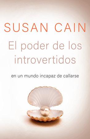 El poder de los introvertidos by Susan Cain