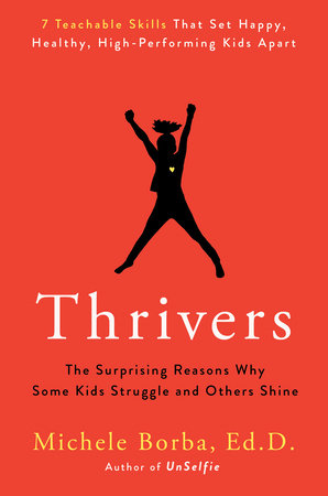 Thrivers by Michele Borba, Ed. D.