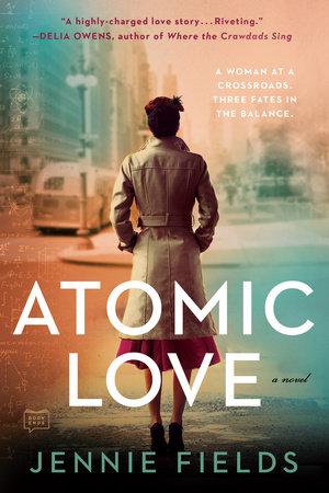 Atomic Love by Jennie Fields