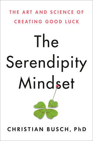 The Serendipity Mindset by Christian Busch
