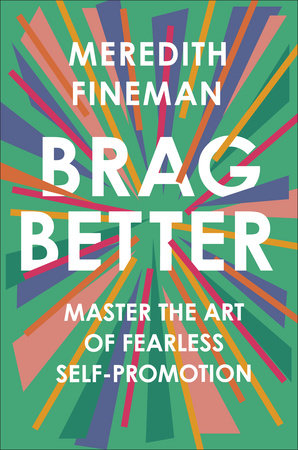 Brag Better by Meredith Fineman