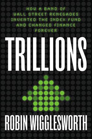 Trillions by Robin Wigglesworth