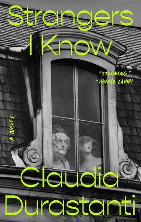 Strangers I Know by Claudia Durastanti