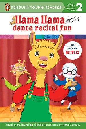 Llama Llama Dance Recital Fun by Anna Dewdney