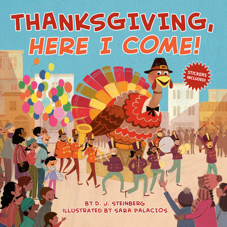 Thanksgiving, Here I Come! by D.J. Steinberg