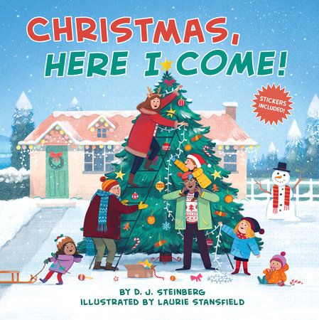 Christmas, Here I Come! by D.J. Steinberg