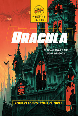 Dracula: Your Classics. Your Choices. by Bram Stoker and Leigh Dragoon