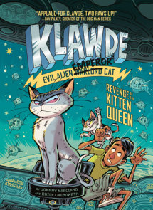 Klawde: Evil Alien Warlord Cat: Revenge of the Kitten Queen #6