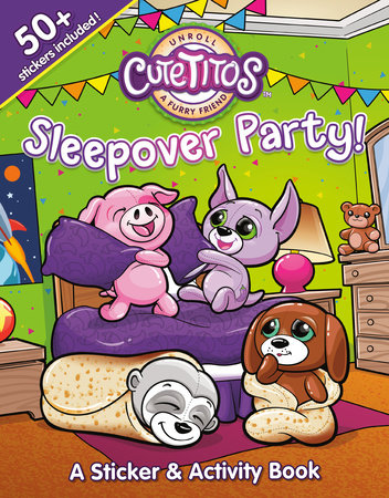 Cutetitos Sleepover Party! by Daphne Reynolds