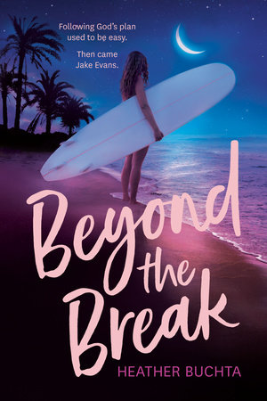 Beyond the Break by Heather Buchta
