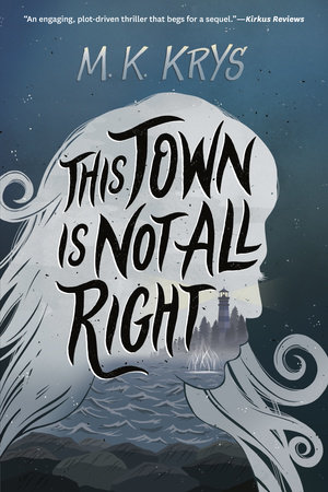 This Town Is Not All Right by M. K. Krys
