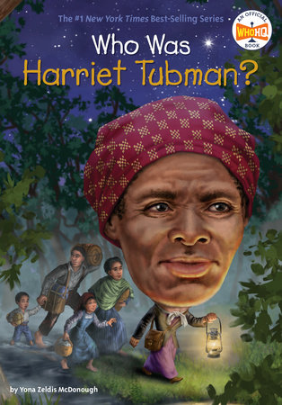 Who Was Harriet Tubman? by Yona Zeldis McDonough and Who HQ