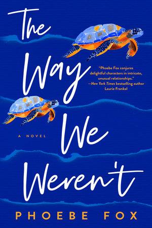 The Way We Weren't by Phoebe Fox