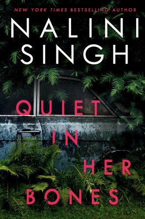 Quiet in Her Bones by Nalini Singh