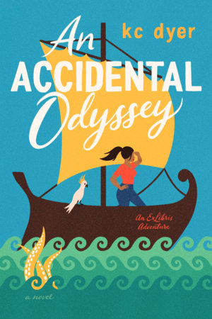 An Accidental Odyssey by kc dyer