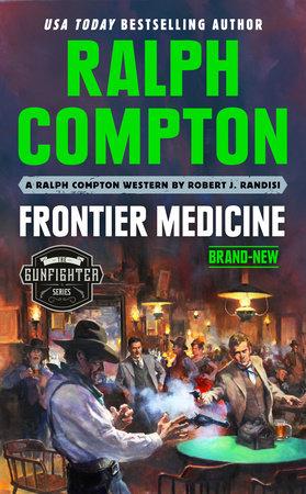 Ralph Compton Frontier Medicine by Robert J. Randisi and Ralph Compton