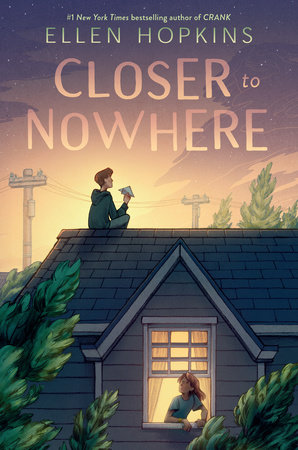 Closer to Nowhere by Ellen Hopkins: 9780593108611 | PenguinRandomHouse.com: Books