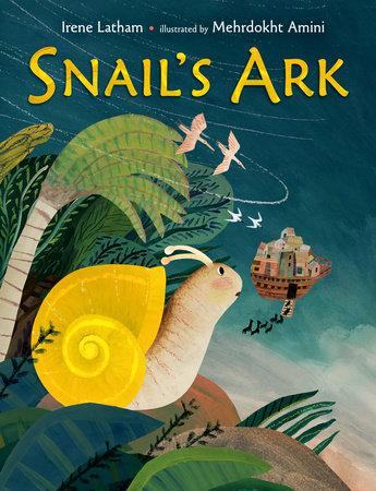 Snail's Ark by Irene Latham